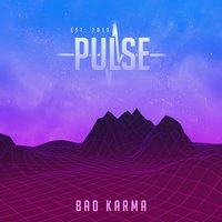Bad Karma — Pulse