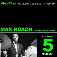 The Many Sides of Max Roach — Max Roach