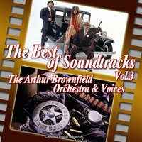 The Best Of Soundtracks Vol3 — The Arthur Brownfield Orchestra