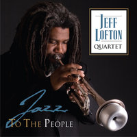 Jazz to the People — Jeff Lofton Quartet