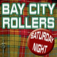 Saturday Night — Bay City Rollers