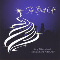 The Best Gift — Jody Abboud and The New Song Kids Choir