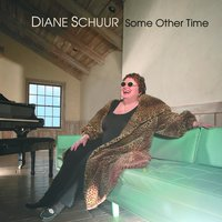 Some Other Time — Diane Schuur