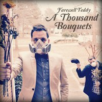 A Thousand Bouquets — Farewell Teddy