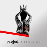 Electric Sex EP Single Release — DJ Ruckus