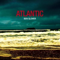 Atlantic — Ben Glover
