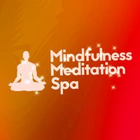Mindfulness Meditation Spa — Mindfulness Meditation Music Spa Maestro