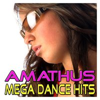 Amathus Mega Dance Hits - Best of Dance, House, Electro, Trance & Techno Music — сборник