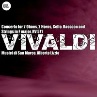 Vivaldi: Concerto for 2 Oboes, 2 HoRN0s, Cello, Bassoon and Strings in F major, RV 571 — Musici di San Marco & Alberto Lizzio