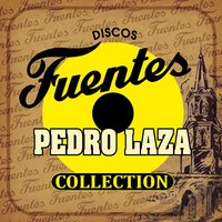 Discos Fuentes Collection — Pedro Laza y Sus Pelayeros