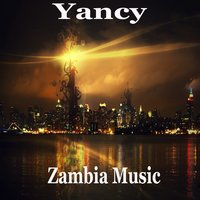 Zambia Music — Yancy