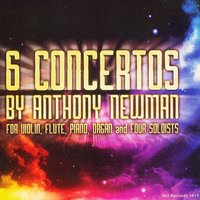 6 Concertos by Anthony Newman — Anthony Newman, New Jersey Symphony Orchestra, Budapest Chamber Orchestra, Air Force String Orchestra, Bedford Chamber Orchestra