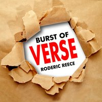 Burst of Verse, Vol. One — Roderic Reece