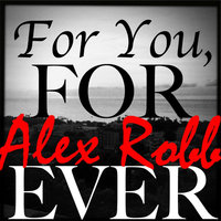 For You, Forever — Alex Robb