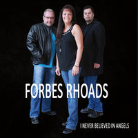 I Never Believed in Angels — Forbes Rhoads