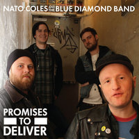 Promises to Deliver — Nato Coles and The Blue Diamond Band