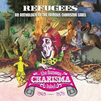 Refugees: A Charisma Records Anthology 1969-1978 — сборник