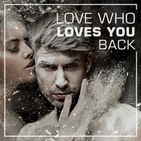 Love Who Loves You Back — сборник