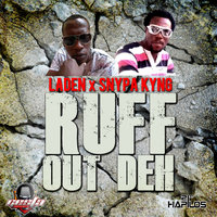 Ruff Out Deh - Single — Laden, Snypa King