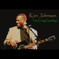 The Long Goodbye — Ken Johnson