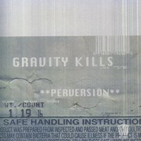 Perversion — Gravity Kills
