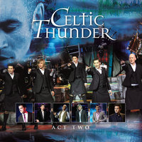 The Show Act Two — Celtic Thunder