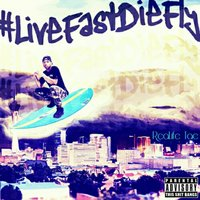 #LiveFastDieFly — ReaLifeTae