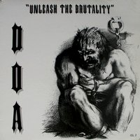 Unleash The Brutality — D.O.A