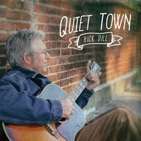 Quiet Town — Rick Dill