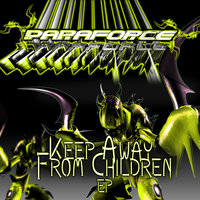 Paraforce - Keep Away From Children EP — Paraforce