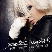 You Should Get Over Me — Jessica Wolff