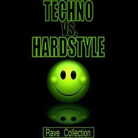 Techno Vs Hardstyle - Rave Collection — сборник