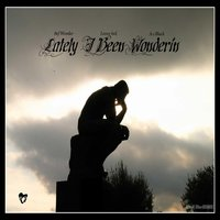 Lately I Been Wonderin' - Single — 8ef Wonder
