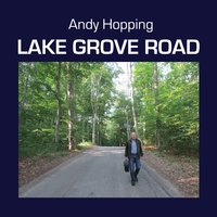 Lake Grove Road — Andy Hopping
