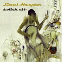 Switch Off — Lionel Hampton and His Orchestra
