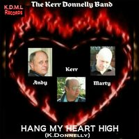 Hang My Heart High — Kerr Donnelly Band
