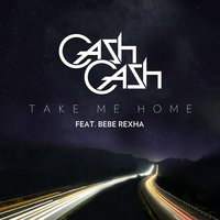 Take Me Home — Cash Cash
