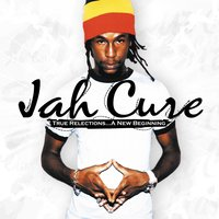 True Reflections...A New Beginning — Jah Cure