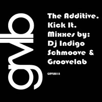 Kick It — The Additive