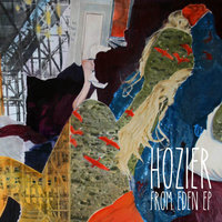 From Eden EP — Hozier
