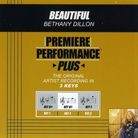 Beautiful (Premiere Performance Plus Track) — Bethany Dillon