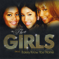 Barely Know Your Name — The Girls