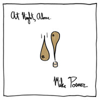At Night, Alone. — Mike Posner