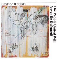 The People United Will Never Be Defeated! — Frederic Rzewski