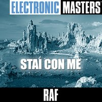 Electronic Masters: Stai Con Me — Raf