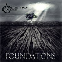 Foundations — Archetypes Collide
