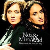 There Must Be Another Way — Noa, Mira Awad