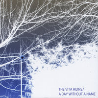 A Day Without A Name — The Vita Ruins