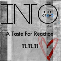 A Taste for Reaction — Into the Crowd