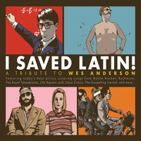 I Saved Latin! A Tribute to Wes Anderson — сборник